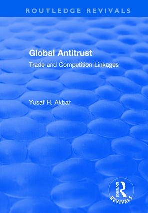 Global Antitrust: Trade and Competition Linkages, 1st Edition (Hardback) book cover
