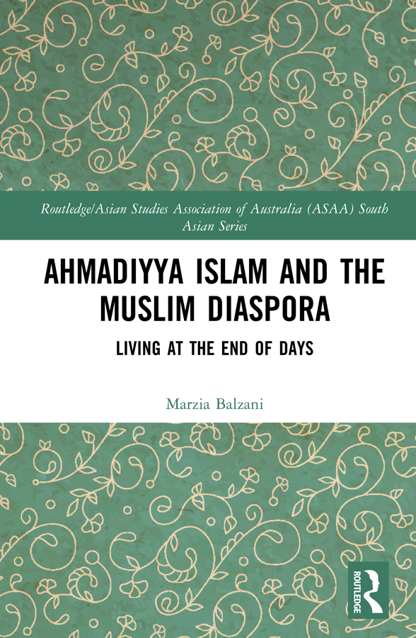 Ahmadiyya Islam and the Muslim Diaspora: Living in the End of Days book cover