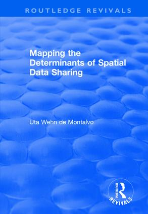Mapping the Determinants of Spatial Data Sharing: 1st Edition (Hardback) book cover