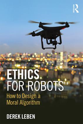 Ethics for Robots: How to Design a Moral Algorithm book cover