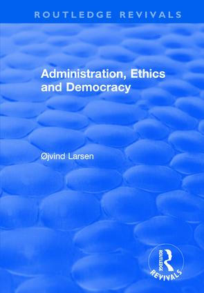 Administration, Ethics and Democracy: 1st Edition (Hardback) book cover
