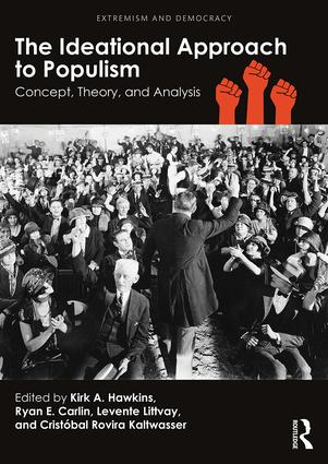 The Ideational Approach to Populism: Concept, Theory, and Analysis book cover