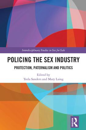 Policing the Sex Industry: Protection, Paternalism and Politics book cover