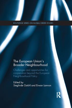 The European Union's Broader Neighbourhood: Challenges and opportunities for cooperation beyond the European Neighbourhood Policy book cover