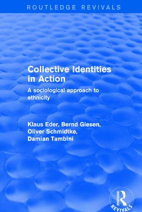 Collective Identities in Action: A Sociological Approach to Ethnicity, 1st Edition (Hardback) book cover