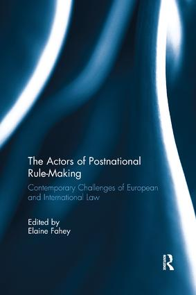 The Actors of Postnational Rule-Making: Contemporary challenges of European and International Law book cover