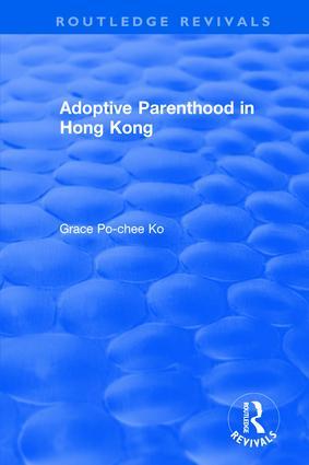 Adoptive Parenthood in Hong Kong: 1st Edition (Hardback) book cover