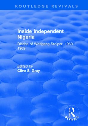 Inside Independent Nigeria: Diaries of Wolfgang Stolper, 1960-1962, 1st Edition (Hardback) book cover