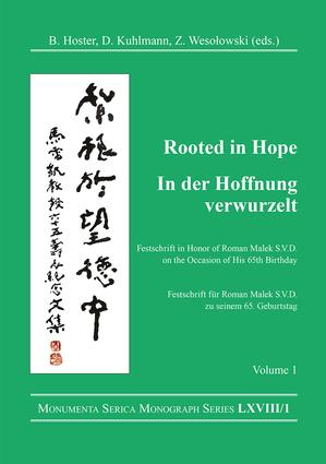 Rooted in Hope: China – Religion – Christianity Vol 1: Festschrift in Honor of Roman Malek S.V.D. on the Occasion of His 65th Birthday book cover