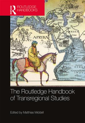 The Routledge Handbook of Transregional Studies book cover