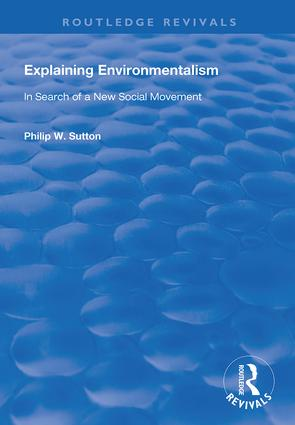 Explaining Environmentalism: In Search of a New Social Movement, 1st Edition (Hardback) book cover