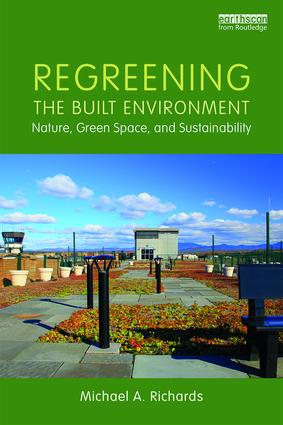 Regreening the Built Environment: Nature, Green Space, and Sustainability book cover