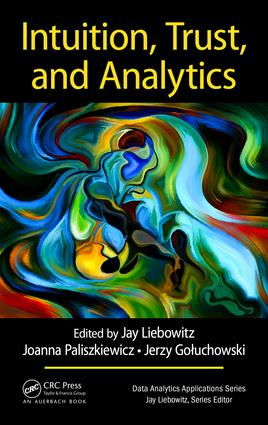 Intuition, Trust, and Analytics: 1st Edition (Hardback) book cover