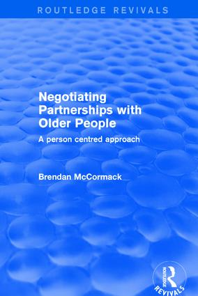 Negotiating Partnerships with Older People: A Person Centred Approach, 1st Edition (Hardback) book cover