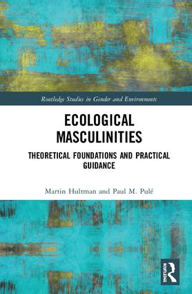 Ecological Masculinities: Theoretical Foundations and Practical Guidance book cover