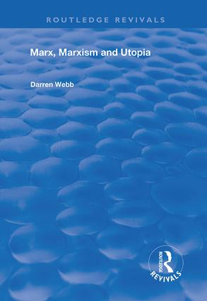 Marx, Marxism and Utopia: 1st Edition (Hardback) book cover