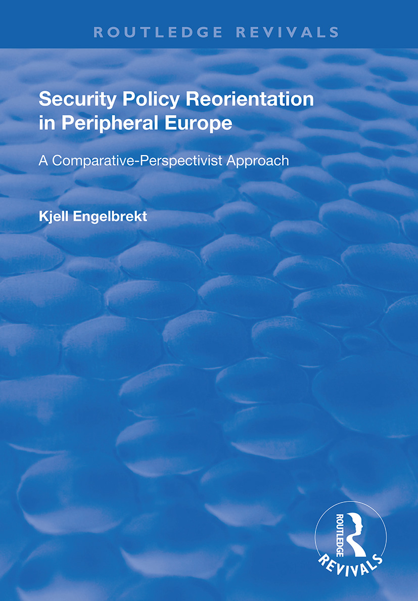Security Policy Reorientation in Peripheral Europe: A Comparative-Perspectivist Approach book cover