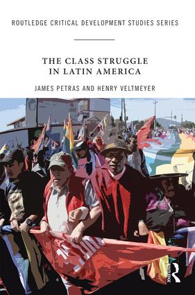 The Class Struggle in Latin America: Making History Today book cover