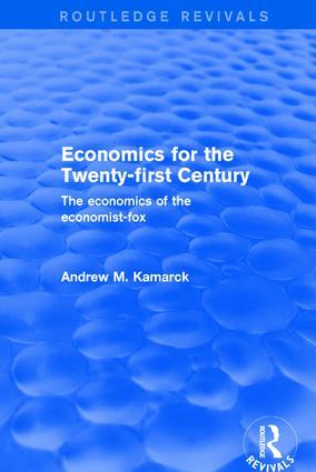 Economics for the Twenty-first Century: The Economics of the Economist-fox: The Economics of the Economist-fox, 1st Edition (Hardback) book cover