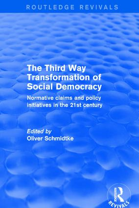 Revival: The Third Way Transformation of Social Democracy (2002): Normative Claims and Policy Initiatives in the 21st Century, 1st Edition (Hardback) book cover