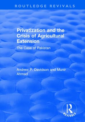 Privatization and the Crisis of Agricultural Extension: The Case of Pakistan: The Case of Pakistan, 1st Edition (Hardback) book cover
