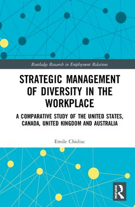 Strategic Management of Diversity in the Workplace: A Comparative Study of the United States, Canada, United Kingdom and Australia book cover