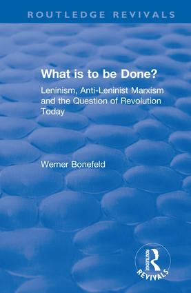 What is to be Done?: Leninism, Anti-Leninist Marxism and the Question of Revolution Today book cover