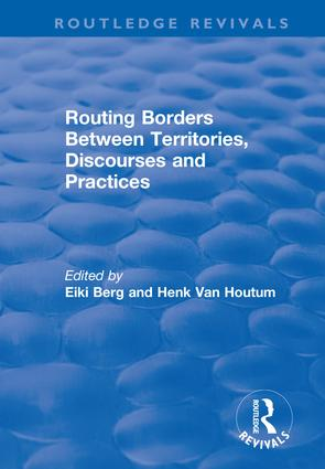 Routing Borders Between Territories, Discourses and Practices: 1st Edition (Hardback) book cover