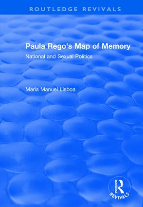 Paula Rego's Map of Memory: National and Sexual Politics, 1st Edition (Hardback) book cover