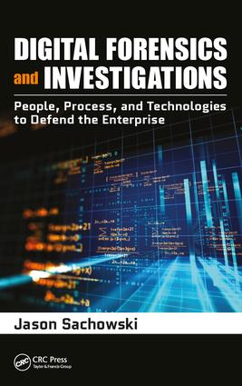 Digital Forensics and Investigations: People, Process, and Technologies to Defend the Enterprise, 1st Edition (Hardback) book cover