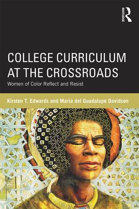 College Curriculum at the Crossroads: Women of Color Reflect and Resist, 1st Edition (Paperback) book cover