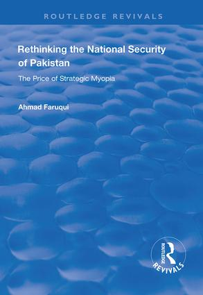 Rethinking the National Security of Pakistan: The Price of Strategic Myopia book cover