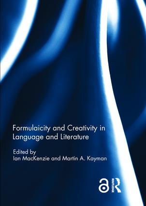 Formulaicity and Creativity in Language and Literature book cover