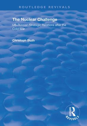 The Nuclear Challenge: US-Russian Strategic Relations After the Cold War book cover