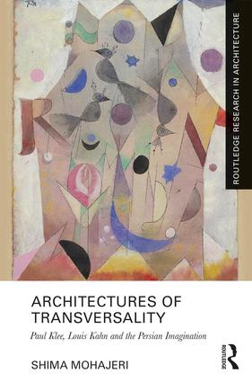 Architectures of Transversality: Paul Klee, Louis Kahn and the Persian Imagination book cover