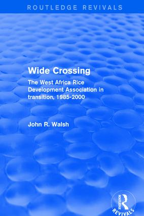 Revival: Wide Crossing (2001): The West Africa Rice Development Association in Transition, 1985-2000, 1st Edition (Hardback) book cover