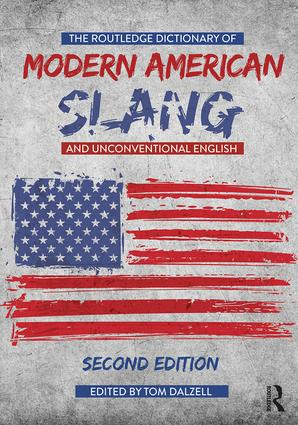 The Routledge Dictionary of Modern American Slang and Unconventional English: 2nd Edition (Paperback) book cover