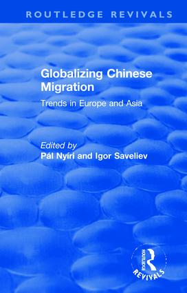 Globalizing Chinese Migration: Trends in Europe and Asia, 1st Edition (Paperback) book cover