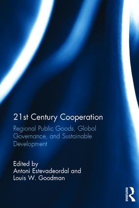 21st Century Cooperation: Regional Public Goods, Global Governance, and Sustainable Development, 1st Edition (Hardback) book cover