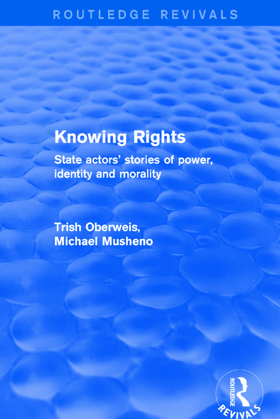 Revival: Knowing Rights (2001): State Actors' Stories of Power, Identity and Morality book cover