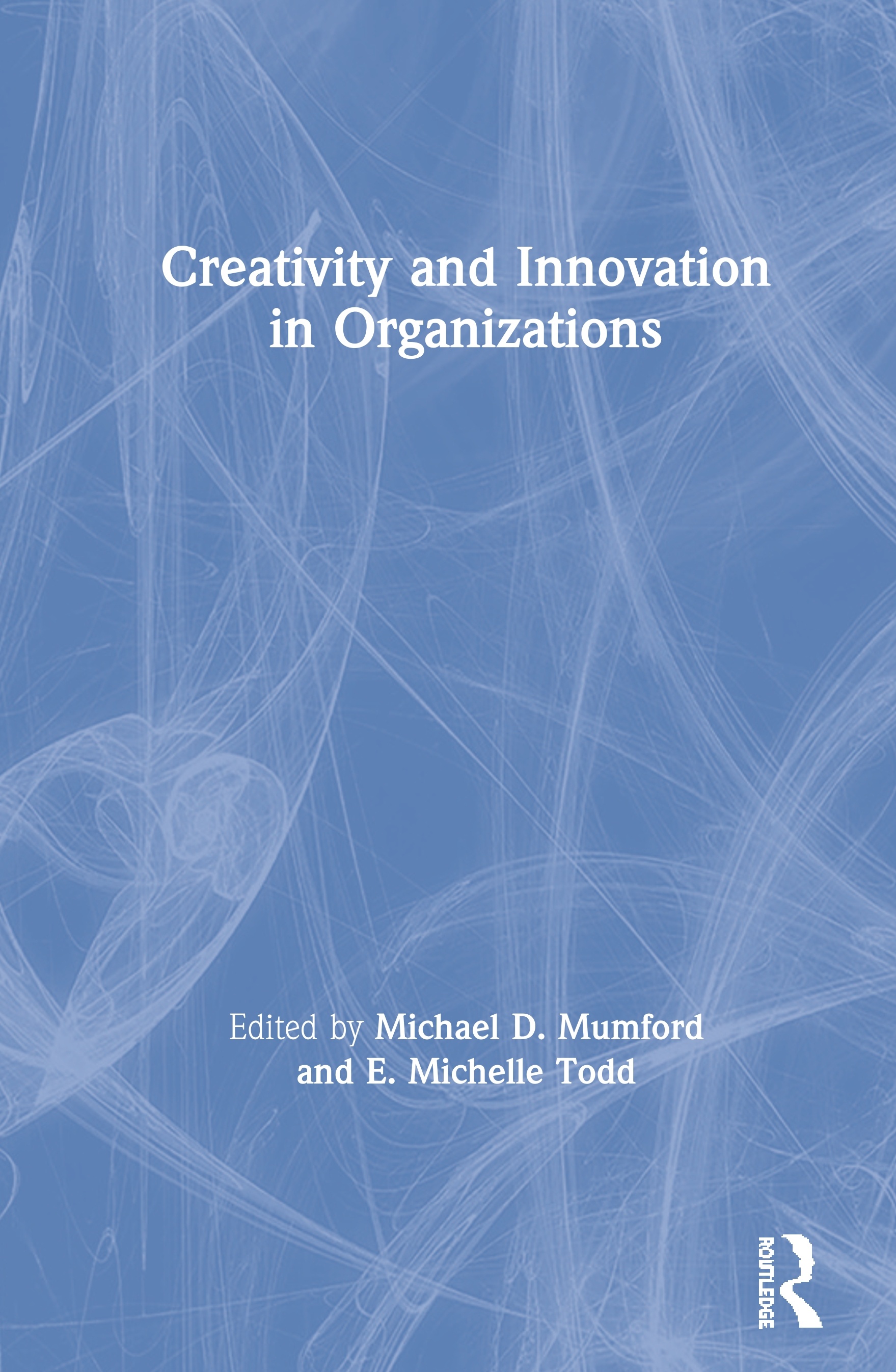 Creativity and Innovation in Organizations book cover