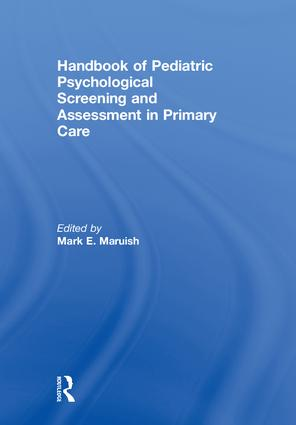 Handbook of Pediatric Psychological Screening and Assessment in Primary Care: 1st Edition (Paperback) book cover