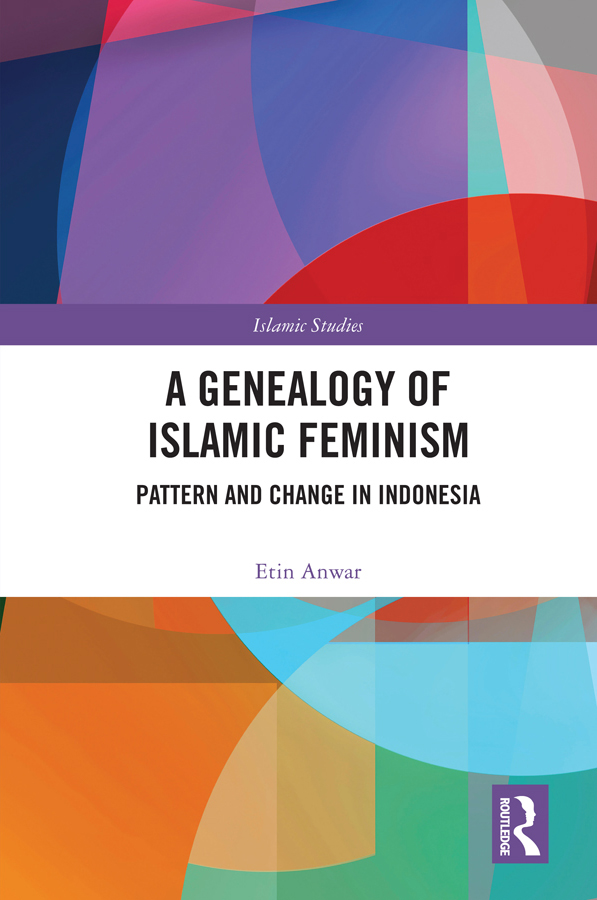 A Genealogy of Islamic Feminism: Pattern and Change in Indonesia, 1st Edition (Hardback) book cover