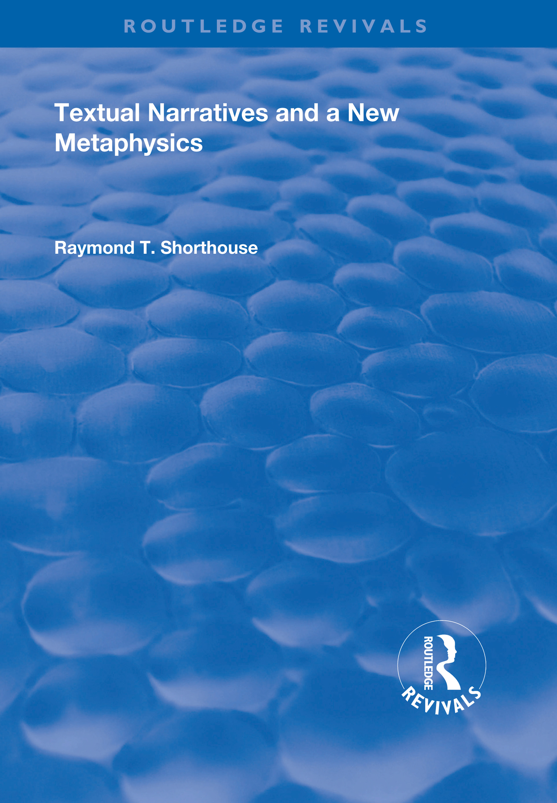Textual Narratives and a New Metaphysics: 1st Edition (e-Book) book cover