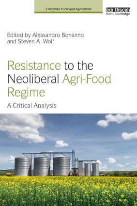 Resistance to the Neoliberal Agri-Food Regime: A Critical Analysis book cover