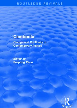 Cambodia: Change and Continuity in Contemporary Politics: Change and Continuity in Contemporary Politics, 1st Edition (Hardback) book cover