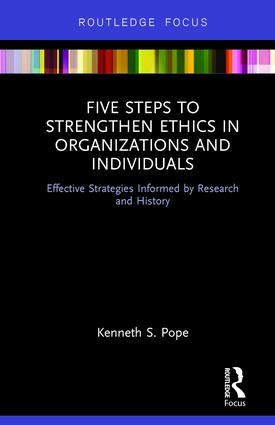 Five Steps to Strengthen Ethics in Organizations and Individuals: Effective Strategies Informed by Research and History, 1st Edition (Hardback) book cover