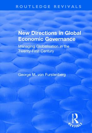 New Directions in Global Economic Governance: Managing Globalisation in the Twenty-First Century, 1st Edition (e-Book) book cover
