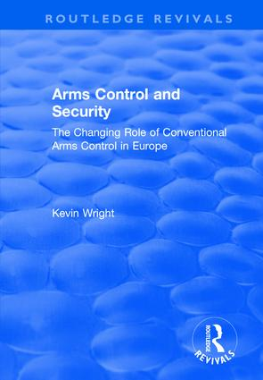Arms Control and Security: The Changing Role of Conventional Arms Control in Europe, 1st Edition (Paperback) book cover