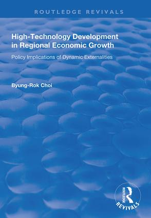 High-Technology Development in Regional Economic Growth: Policy Implications of Dynamic Externalities book cover